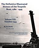 The Definitive Illustrated History of the Torpedo Boat, Joe Hinds, 1934840661