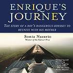 Enrique's Journey | Sonia Nazario