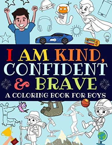 Coloring Pages Boys (I Am Kind, Confident and Brave: An Inspirational Coloring Book For)