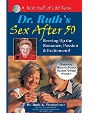 Dr. Ruth's Sex After 50: Revving Up the Romance, Passion & Excitement!