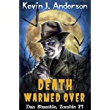 Death Warmed Over (Dan Shamble, Zombie PI Book 1)