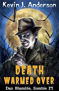 Death Warmed Over (Dan Shamble, Zombie PI Book 1) by [Anderson, Kevin J]