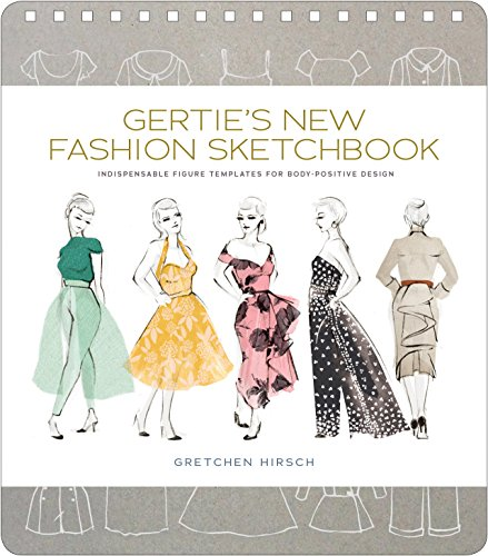 (Gertie's New Fashion Sketchbook: Indispensable Figure Templates for Body-Positive Design (Gertie's Sewing))