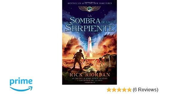 La sombra de la serpiente: Las crónicas de Kane, Libro 3 (Las cronicas de Kane / The Kane Chronicles) (Spanish Edition): Rick Riordan: 9780307951465: ...