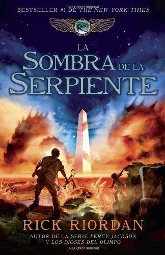 La sombra de la serpiente: Las crónicas de Kane, Libro 3 (Las cronicas de Kane / The Kane Chronicles) (Spanish Edition)