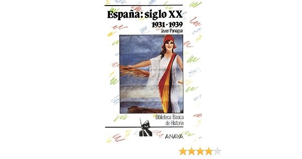 España siglo XX: 1931-1939: Espana: Siglo Xx 1931-1939 Historia - Biblioteca Básica De Historia - Serie «General»: Amazon.es: Paniagua, Javier: Libros