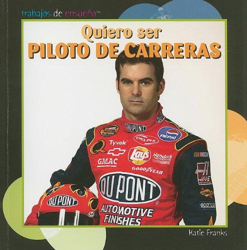 Download Quiero Ser Piloto de Carreras (Trabajos de Ensueno) (Spanish and English Edition) pdf epub