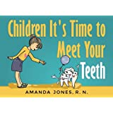 Children It's Time to Meet Your Teeth