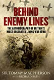 img - for Behind Enemy Lines: The Autobiography of Britain's Most Decorated Living War Hero by Sir Tommy Macpherson (7-Oct-2010) Hardcover book / textbook / text book