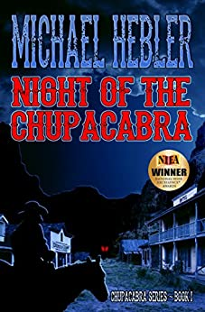 Night of the Chupacabra: Chupacabra Series #1 by [Hebler, Michael]
