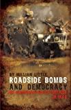 Roadside Bombs and Democracy, William Little, 1606048260