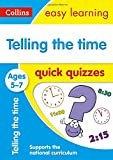 Telling the Time Quick Quizzes Ages 5-7: Prepare for School with Easy Home Learning