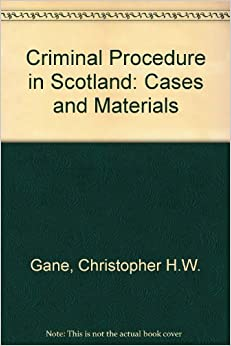 Criminal Procedure in Scotland: Cases and Materials