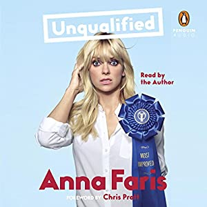 Unqualified | Livre audio Auteur(s) : Anna Faris, Chris Pratt - foreword Narrateur(s) : Anna Faris, Chris Pratt - foreword, Fred Sanders