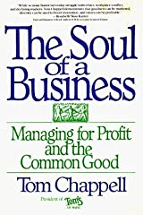 The Soul of a Business: Managing For Profit And The Common Good by Tom Chappell (1996-05-01)