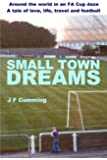 Small Town Dreams: A tale of love, life, travel and football