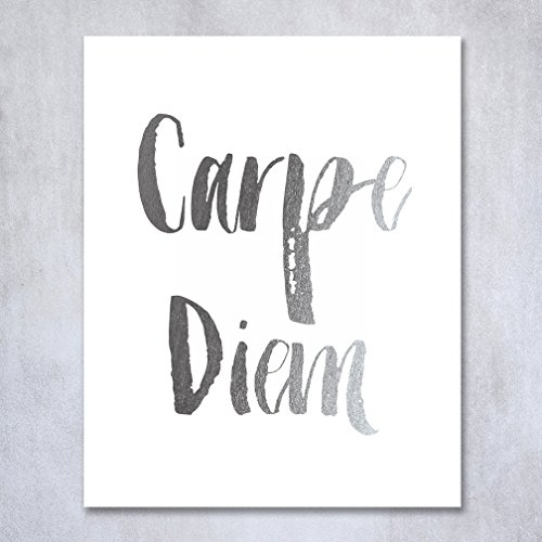 Carpe Diem Silver Foil Print Small Poster Wall Art Print Seize The Day Inspirational Motivational Quote Silver Decor 5 inches x 7 inches - Poster Day Small