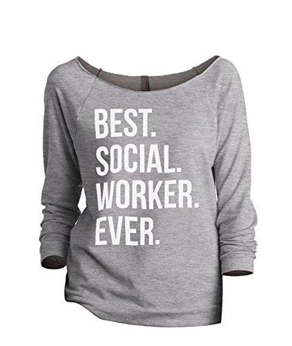Thread Tank Best Social Worker Ever Women's Slouchy 3/4 Sleeves Raglan Sweatshirt Sport Grey (Worker Womens Raglan)