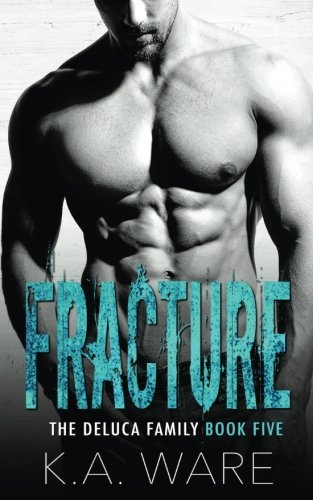 Fracture (DeLuca Family Series) (Volume 5)