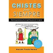 Chistes para siempre: Cuentos graciosos y humor gráfico para reír sin parar (Spanish Edition