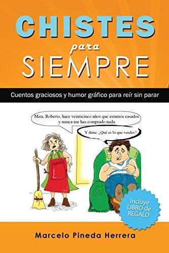Chistes para siempre: Cuentos graciosos y humor gráfico para reír sin parar (Spanish Edition)