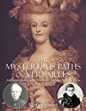 img - for The Mysterious Paths of Versailles book / textbook / text book