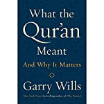 What the Qur'an Meant: And Why It Matters | Garry Wills