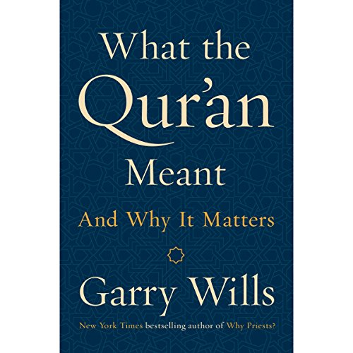 What the Qur'an Meant: And Why It Matters by Penguin Audio