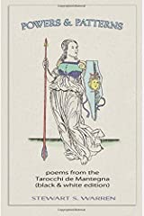 Powers and Patterns: poems from the Tarocchi de Mantegna (black & white edition)
