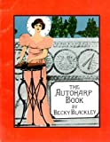 The Autoharp Book, Becky Blackley, 0912827017