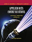 Applied Data Communications A Business Oriented Approach