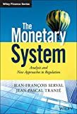 The Monetary System: Analysis and New Approaches to Regulation (The Wiley Finance Series)