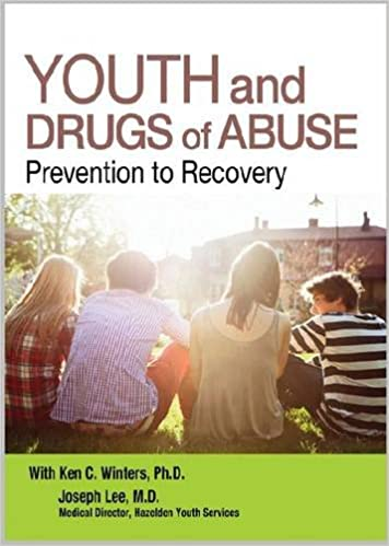 Youth and Drugs of Abuse: Prevention to Recovery