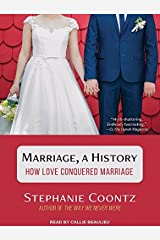 Marriage, a History: How Love Conquered Marriage Audio CD