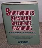 Supervisor's Standard Reference Handbook, W. H. Weiss, 0138771685