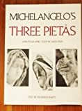 Michelangelo's Three Pietas: A Photographic Study