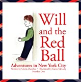 Will and the Red Ball: Adventures in New York City, Gloria Dunshee, 1935204068