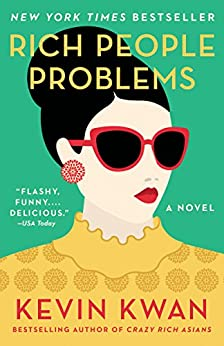 Rich People Problems: A Novel (Crazy Rich Asians Trilogy Book 3) by [Kwan, Kevin]