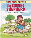 img - for The Singing Shepherd: The Story of David (First Bible Stories) book / textbook / text book