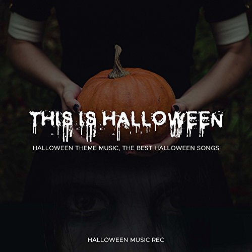 This is Halloween: Halloween Theme Music, the Best Halloween songs]()