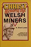 Christ among the Welsh Miners, H. Elvit Lewis, 0880192216