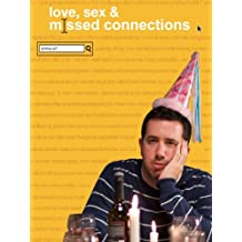 Love, Sex & Missed Connections