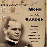 The Monk in the Garden | Robin Marantz Henig