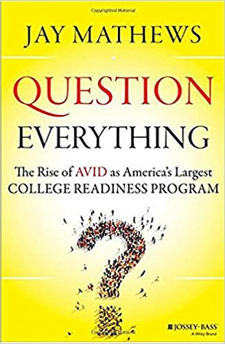 image for Question Everything: The Rise of AVID as America's Largest College Readiness Program