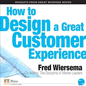 How to Design a Great Customer Experience Audiobook