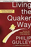 Living the Quaker Way: Discover the Hidden Happiness in the Simple Life
