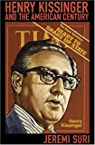 img - for Henry Kissinger and the American Century by Jeremi Suri (2007-07-01) book / textbook / text book