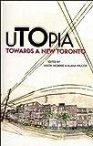 img - for uTOpia: Towards a New Toronto (UTOpia Series) book / textbook / text book