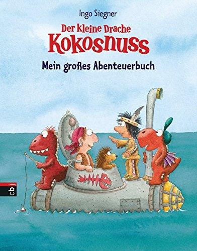 Der kleine Drache Kokosnuss - Mein großes Abenteuerbuch: Enthält 3 Bände: Der kleine Drache Kokosnuss bei den Indianern / Der kleine Drache Kokosnuss ... kleine Drache Kokosnuss - Hab keine Angst!