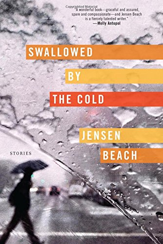 Swallowed by the Cold: Stories (Beach Jensen)